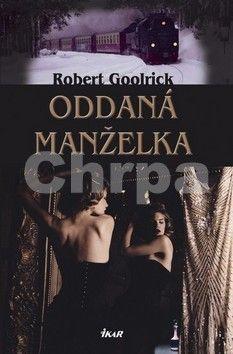Robert Goolrick: Oddaná manželka cena od 148 Kč