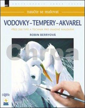 Robin Berryová: Naučte se malovat Vodovky - Tempery - Akvarel cena od 0 Kč