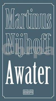 Martinus Nijhoff: Awater cena od 149 Kč