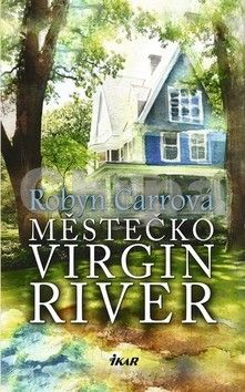 Robyn Carr: Městečko Virgin River cena od 232 Kč