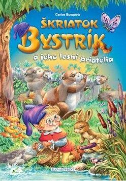 Carlos Busquets: Škriatok Bystrík a jeho lesní priatelia cena od 124 Kč