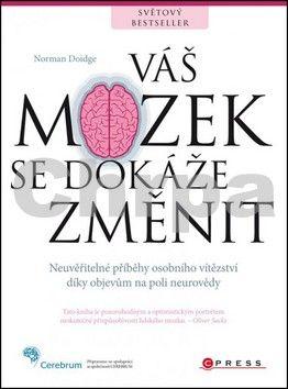 Norman Doidge: Váš mozek se dokáže změnit cena od 261 Kč