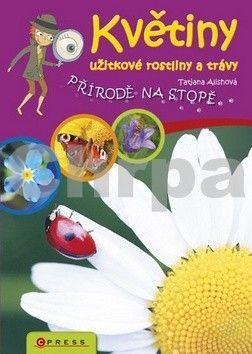 Tatjana Alisch: Květiny, užitkové rostliny a trávy cena od 135 Kč
