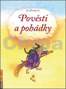 Iva Hoňková: Pověsti a pohádky cena od 63 Kč