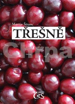 Martin Štrunc: Třešně cena od 93 Kč