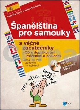 Ludmila Mlýnková: Španělština pro samouky a věčné začátečníky + CD cena od 474 Kč