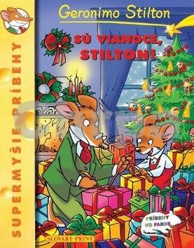 Geronimo Stilton: Sú Vianoce, Stilton! - Supermyšie príbehy cena od 75 Kč