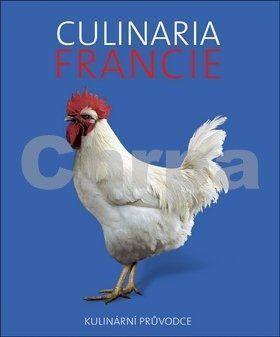André Dominé: Culinaria Francie - Kulinární průvodce cena od 487 Kč