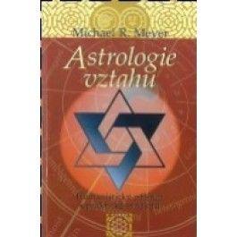 Michael R. Meyer: Astrologie vztahů cena od 184 Kč
