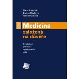 Hana Konečná, Danica Slouková, Tonko Mardešič: Medicína založená na důvěře cena od 144 Kč