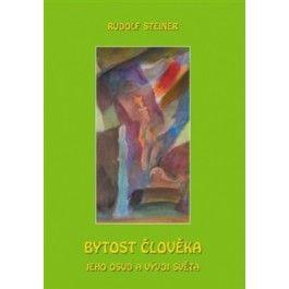 Rudolf Steiner: Bytost člověka, jeho osud a vývoj světa cena od 136 Kč