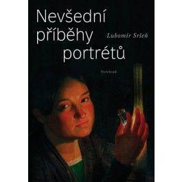 Lubomír Sršeň: Nevšední příběhy portrétů cena od 206 Kč