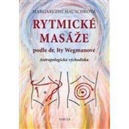 Margarethe Hauschka: Rytmické masáže podle dr. Ity Wegmanové cena od 181 Kč