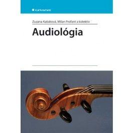 Zuzana Kabátová, Milan Profant: Audiológia cena od 637 Kč