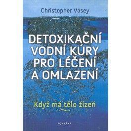 Christopher Vasey: Detoxikační vodní kúry pro léčení a omlazení cena od 178 Kč