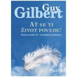 Guy Gilbert: Ať se ti život povede! cena od 114 Kč