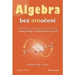 Michael Willers: Algebra bez (m)učení cena od 278 Kč