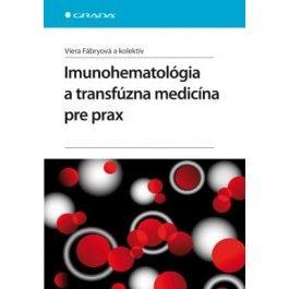 Viera Fábryová: Imunohematológia a transfúzna medicína pre praxi cena od 126 Kč