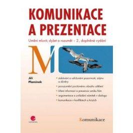Jiří Plamínek: Komunikace a prezentace - Umění mluvit, slyšet a rozumět – 2. vydání cena od 201 Kč