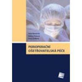 Peter Wendsche, Andrea Pokorná, Ivana Štefková: Perioperační ošetřovatelská péče cena od 107 Kč