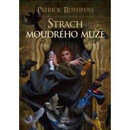 Patrick Rothfuss: Strach moudrého muže cena od 436 Kč
