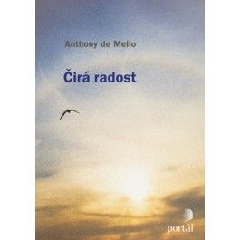 Anthony De Mello: Čirá radost cena od 180 Kč