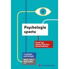David Tod, Joanne Thatcher, Rachel Rahman: Psychologie sportu cena od 321 Kč