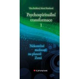 Věra Bučilová, Marie Nestěrová: Psychospirituální transformace 1 - Nekonečné možnosti na planetě Zemi cena od 59 Kč