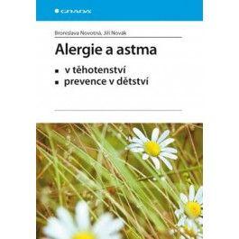Bronislava Novotná: Alergie a astma v těhotenství, prevence v dětství cena od 74 Kč