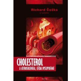 Češka Richard prof. MUDr. CSc.FACP, FEFIM, Prof. MUDr Vladimír Tesař DrSc., MBA, FASN, FERA: Cholesterol a ateroskleróza, léčba dyslipidémií cena od 401 Kč