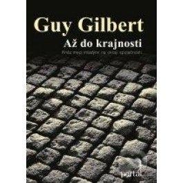 Guy Gilbert: Až do krajnosti cena od 207 Kč