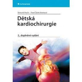 Bohumil Hučín: Dětská kardiochirurgie - 2. vydání cena od 125 Kč