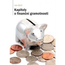 Ivan Bertl: Kapitoly o finanční gramotnosti cena od 56 Kč