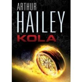 Arthur Hailey: Kola cena od 74 Kč