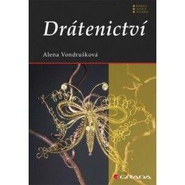 Alena Vondrušková: Drátenictví - 2. vydání cena od 125 Kč