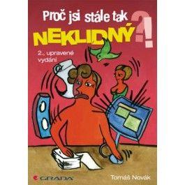Tomáš Novák: Proč jsi stále tak neklidný?! - 2. vydání cena od 74 Kč