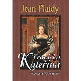 Jean Plaidy: Travička Kateřina cena od 299 Kč