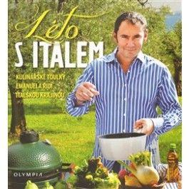 Emanuele Ridi: Léto s Italem - Kulinářské toulky Emanuela Ridi italskou krajinou cena od 0 Kč