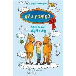 Christina Koenig, Melanie Garaninová: Ráj poníků 1 - Štěstí má čtyři nohy cena od 140 Kč