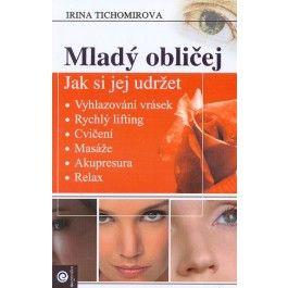 Irina Tichomirova: Mladý obličej cena od 170 Kč