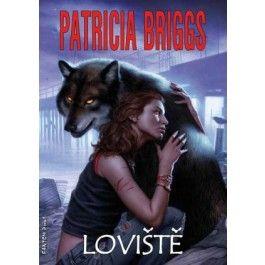 Patricia Briggs: Loviště cena od 181 Kč