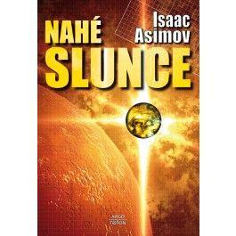 Isaac Asimov: Nahé slunce cena od 185 Kč