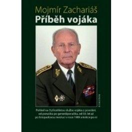 Zachariáš Mojmír: Příběh vojáka cena od 178 Kč