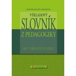 Zdeněk Kolář: Výkladový slovník z pedagogiky - 583 vybraných hesel cena od 278 Kč