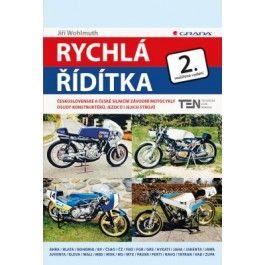 Jiří Wohlmuth: Rychlá řídítka - Československé a české silniční závodní motocykly - 2. vydání cena od 313 Kč