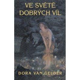 Dora Van Gelder: Ve světě dobrých víl cena od 102 Kč