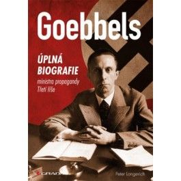 Peter Longerich: Goebbels - Úplná biografie ministra propagandy Třetí říše cena od 646 Kč