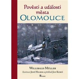 José Hilber, Willibald Müller: Pověsti a události města Olomouce cena od 125 Kč