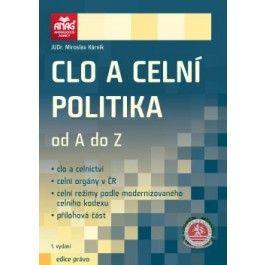 Miroslav Kárník: Clo a celní politika od A do Z cena od 358 Kč
