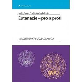 Radek Ptáček: Eutanazie - pro a proti cena od 305 Kč